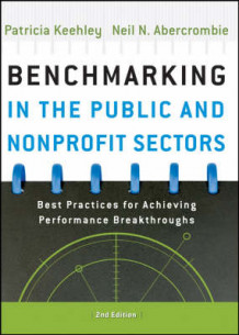 Benchmarking in the Public and Nonprofit Sectors av Patricia Keehley og Neil Abercrombie (Innbundet)