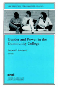 Gender Power Community College 89 89: New Directions for Community Colleges-Cc) av CC (Heftet)