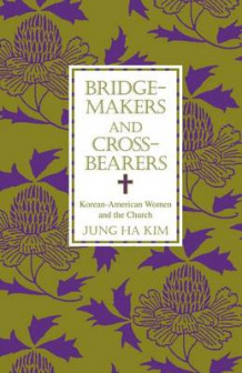 Bridge-Makers and Cross-Bearers av Jung Ha Kim (Heftet)