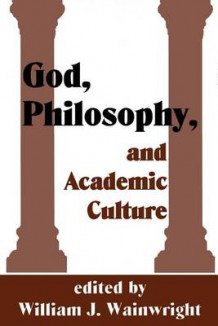 God, Philosophy, and Academic Culture (Heftet)