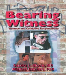 Bearing Witness av Sandra L. Bloom og Michael Reichert (Innbundet)