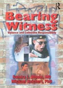 Bearing Witness av Sandra L. Bloom og Michael Reichert (Heftet)