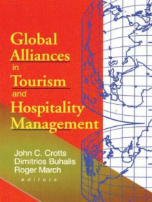 Global Alliances in Tourism and Hospitality Management av Dimitrios Buhalis og John C. Crotts (Heftet)