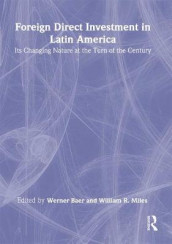 Foreign Direct Investment in Latin America av Werner Baer og William Miles (Innbundet)
