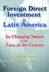 Foreign Direct Investment in Latin America av Werner Baer og William Miles (Heftet)