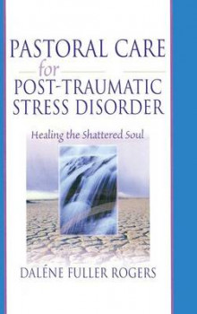 Pastoral Care for Post-Traumatic Stress Disorder av Dalene C. Fuller Rogers og Harold G Koenig (Innbundet)