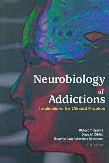 Neurobiology of Addictions av Richard T. Spence, Diana M. DiNitto og Shulamith L. A. Straussner (Heftet)