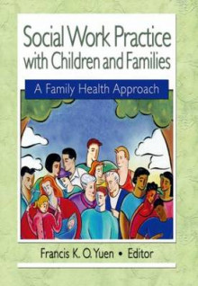 Social Work Practice with Children and Families av Francis K. O. Yuen (Heftet)