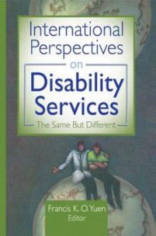 International Perspectives on Disability Services av Francis K. O. Yuen (Heftet)