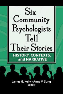 Six Community Psychologists Tell Their Stories av James G. Kelly og Anna Song (Innbundet)