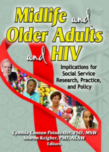 Midlife and Older Adults and HIV av Sharon Keigher og Cynthia Cannon Poindexter (Heftet)
