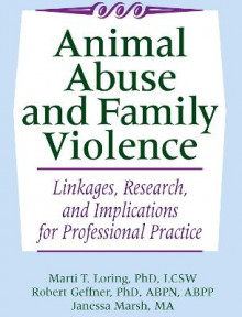 Animal Abuse and Family Violence av Marti Tamm Loring, Robert Geffner og Janessa Marsh (Heftet)