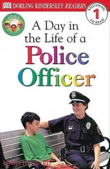 DK Readers: Jobs People Do: A Day in the Life of a Police Officer av Linda Hayward og DK Publishing (Heftet)