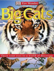 Eye Wonder: Big Cats av Sarah Walker og DK Publishing (Innbundet)