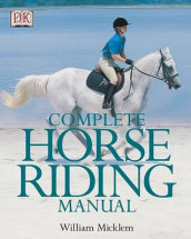 Complete Horse Riding Manual av William Micklem (Innbundet)