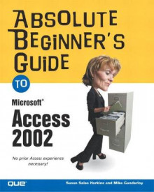 Absolute Beginner's Guide to Microsoft Access 2002 av Susan Sales Harkins og Mike Gunderloy (Heftet)