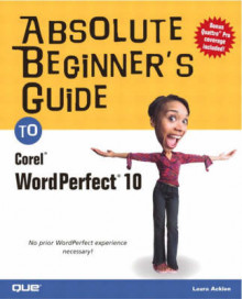 Absolute Beginner's Guide to Corel WordPerfect 10 av Jane B. Reece og Laura Acklen (Heftet)