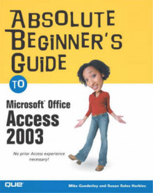 Absolute Beginner's Guide to Access 2003 av Susan Sales Harkins og Mike Gunderloy (Heftet)