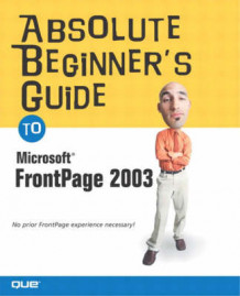 Absolute Beginner's Guide to Microsoft Office FrontPage 2003 av Jennifer Ackerman Kettell og Kate J. Chase (Heftet)