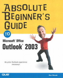 Absolute Beginner's Guide to Microsoft Office Outlook 2003 av Ken Slovak (Heftet)