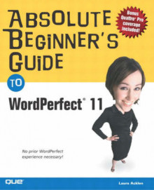Absolute Beginner's Guide to WordPerfect 11 av Ernest Adams og Laura Acklen (Heftet)