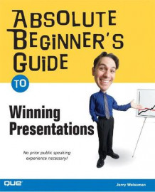 Absolute Beginner's Guide to Winning Presentations av Jerry Weissman (Heftet)