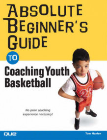 Absolute Beginner's Guide to Coaching Youth Basketball av Tom Hanlon (Heftet)