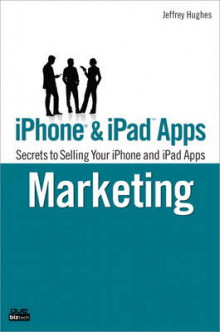 IPhone and IPad Apps Marketing av Jeffrey Hughes (Heftet)
