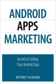 Android Apps Marketing av Jeffrey Hughes (Heftet)
