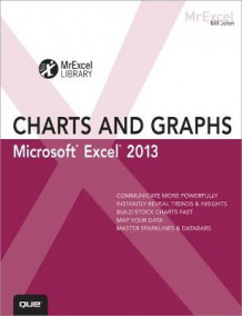 Excel 2013 Charts and Graphs av Bill Jelen (Heftet)