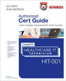 CompTIA Healthcare IT Technician Hit-001 Cert Guide av Jean Andrews og Joy Dark (Blandet mediaprodukt)
