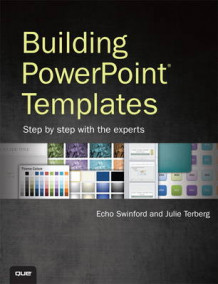 Building PowerPoint Templates Step by Step with the Experts av Echo Swinford og Julie Terberg (Heftet)