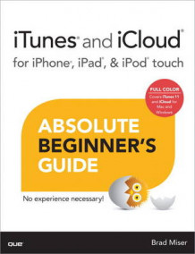 iTunes and iCloud for iPhone, iPad, & iPod Touch Absolute Beginner's Guide av Brad Miser (Heftet)