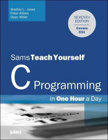 Sams Teach Yourself C in One Hour a Day av Bradley L. Jones, Peter Aitken og Dean Miller (Heftet)