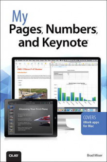 My Pages, Numbers, and Keynote (for Mac and iOS) av Brad Miser (Heftet)