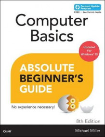 Computer Basics Absolute Beginner's Guide, Windows 10 Edition (Includes Content Update Program) av Michael Miller (Heftet)