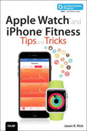 Apple Watch and iPhone Fitness Tips and Tricks (includes Content Update Program) av Jason R. Rich (Heftet)