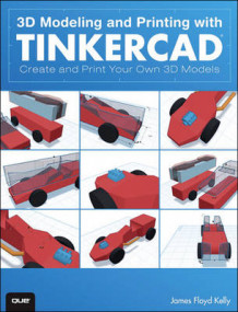 3D Modeling and Printing with Tinkercad av James Floyd Kelly (Heftet)