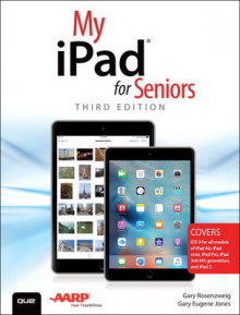 My iPad for Seniors (Covers iOS 9 for iPad Pro, All Models of iPad Air and iPad Mini, iPad 3rd/4th Generation, and iPad 2) av Gary Rosenzweig og Gary Eugene Jones (Heftet)