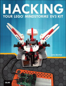 Hacking Your Lego Mindstorms EV3 Kit av John Baichtal (Heftet)