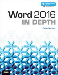 Word 2016 in Depth: Includes Content Update Program av Faithe Wempen (Heftet)