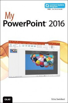 My PowerPoint 2016: Includes Content Update Program av Echo Swinford (Heftet)