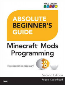 Absolute Beginner's Guide to Minecraft Mods Programming av Rogers Cadenhead (Heftet)