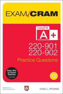 CompTIA A+ 220-901 and 220-902 Practice Questions Exam Cram av David L. Prowse (Blandet mediaprodukt)