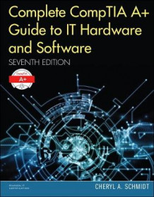 Complete CompTIA A+ Guide to IT Hardware and Software av Cheryl A. Schmidt (Innbundet)