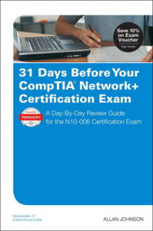 31 Days Before Your CompTIA Network+ Certification Exam av Allan Johnson (Heftet)
