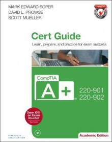 CompTIA A+ 220-901 and 220-902 Cert Guide, Academic Edition av Mark Edward Soper, David L. Prowse og Scott Mueller (Blandet mediaprodukt)