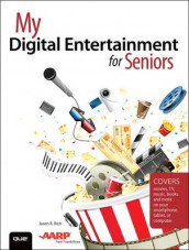 My Digital Entertainment for Seniors (Covers movies, TV, music, books and more on your smartphone, tablet, or computer) av Jason R. Rich (Heftet)