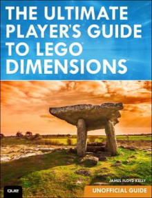 The Ultimate Player's Guide to LEGO Dimensions [Unofficial Guide] av James Floyd Kelly (Heftet)