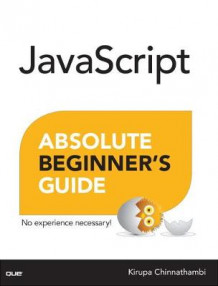 JavaScript Absolute Beginner's Guide av Kirupa Chinnathambi (Heftet)